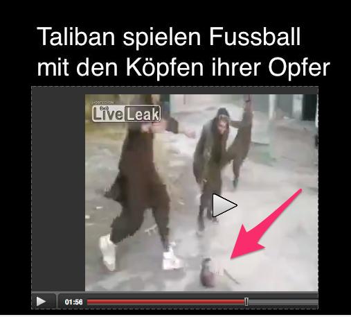 Taliban spielen Fussball mit den frisch abgetrennten Köpfen ihrer Opfer